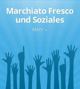 Marchiato Fresco und Soziales